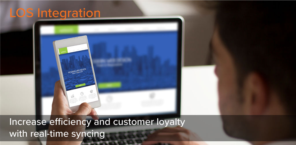 LOS Integration - Increase efficiency and customer loyalty with real-time syncing